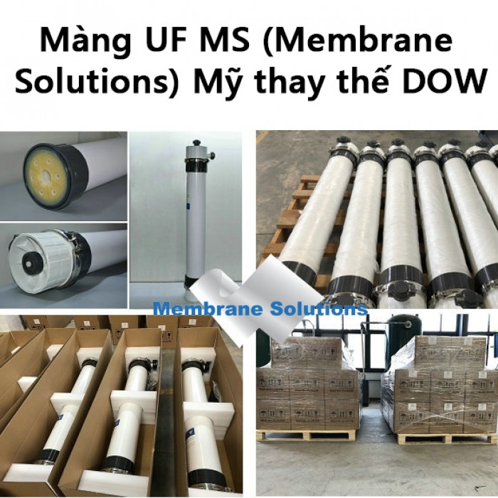 Màng UF MS (Membrane Solutions) Mỹ thay thế DOW